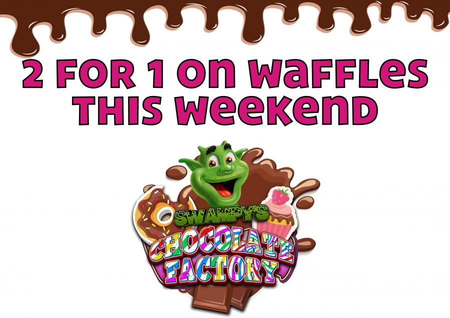2 FOR 1 On Waffles Sat 6th July & Sun 7th July 2019!